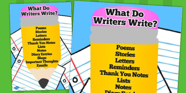 What do Writers Write Pencil Poster - writing, literacy, poster
