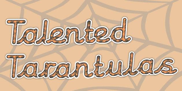 Talented Tarantulas Display Lettering - talented, tarantulas