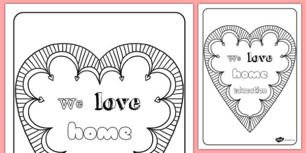 We Love Home Education Heart Colouring Sheet - we love, home education, heart, colouring sheet, colour