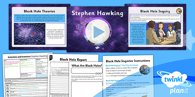 PlanIt - Science Year 6 - Scientists and Inventors Lesson 1: Stephen Hawking Lesson Pack - Stephen Hawking, scientist, space, black hole