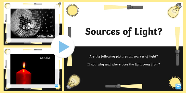 Sources of Light Discussion Prompt PowerPoint - powerpoint, sources of light, discussion prompt powerpoint, sources of light disscusion prompts, light