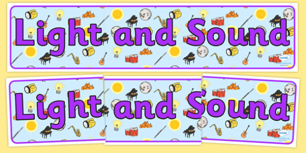 Light and Sound Display Banner - light and sound, light and sound banner, light and sound display, light and dark, light and shadow, ks2 science display