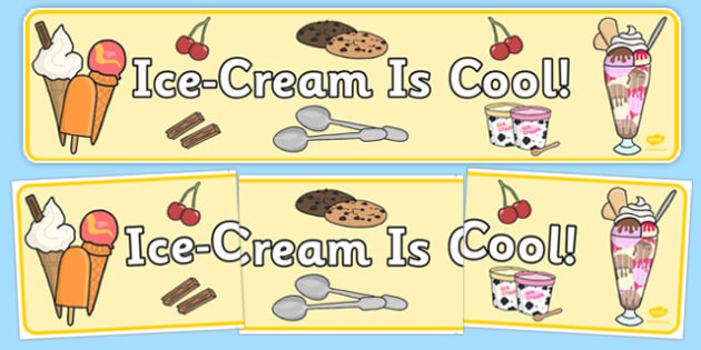 Ice Cream Is Cool Display Banner - ice cream, cool, display banner, display, banner