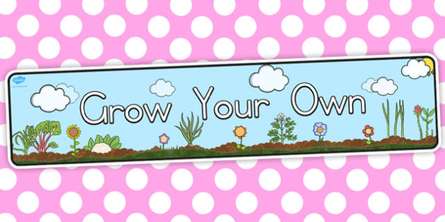 Grow Your Own Display Banner - banners, growing, displays, poster