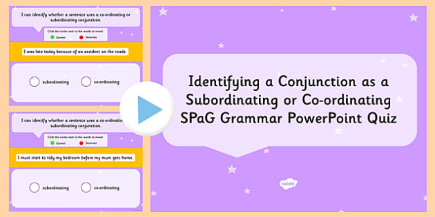 Identifying a Conjunction as Subordinating or Coordinating SPaG