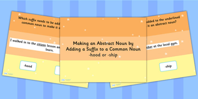 Making an Abstract Noun by Adding the Suffx to a Common Noun SPaG