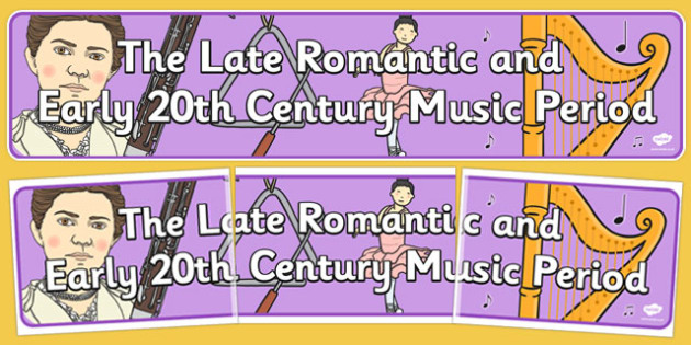 Late Romantic Period and Early 20th Century Music Display Banner