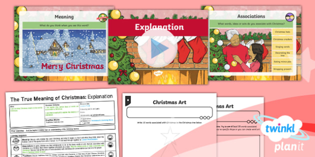 PlanIt - RE Year 5 - The True Meaning of Christmas Lesson 1: Explanation Lesson Pack