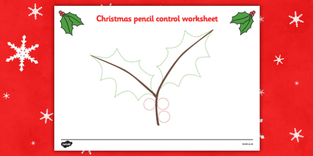 Christmas Themed Holly Pencil Control Activity Sheets - Christmas