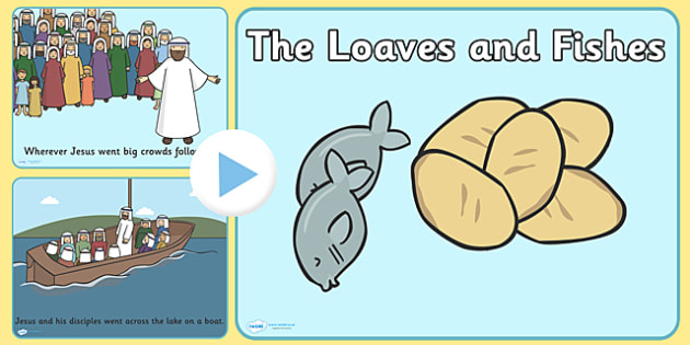 The Loaves and the Fishes Story PowerPoint - the loaves and the fishes, the loaves and the fishes powerpoint, feeding of the five thousand, story