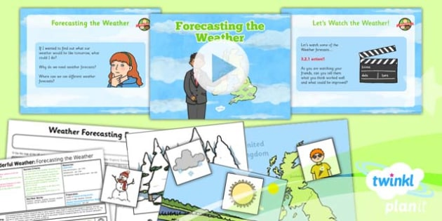 PlanIt - Geography - Year 1 - Wonderful Weather Lesson 3: Forecasting the Weather Lesson Pack