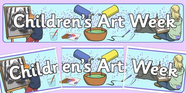 Children's Art Week Display Banner - art week, children, display