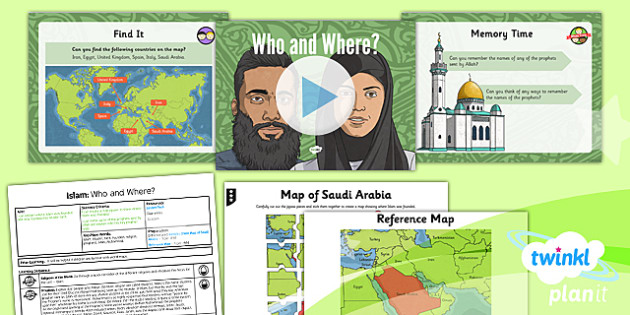 PlanIt - RE Year 3 - Islam Lesson 1: Who and Where Lesson Pack - Muslim, Muhammad, Allah, prophets, faith