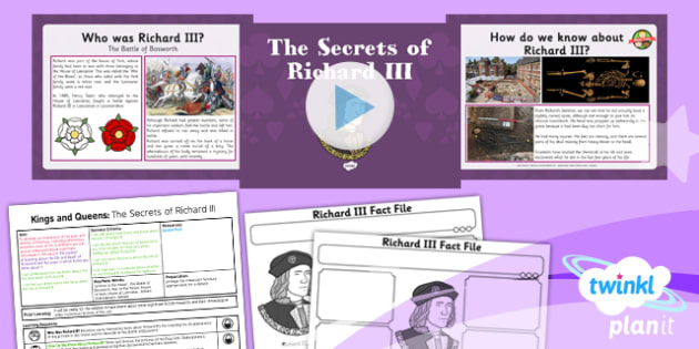 PlanIt - History KS1 - Kings and Queens Lesson 4: The Secrets of Richard III Lesson Pack