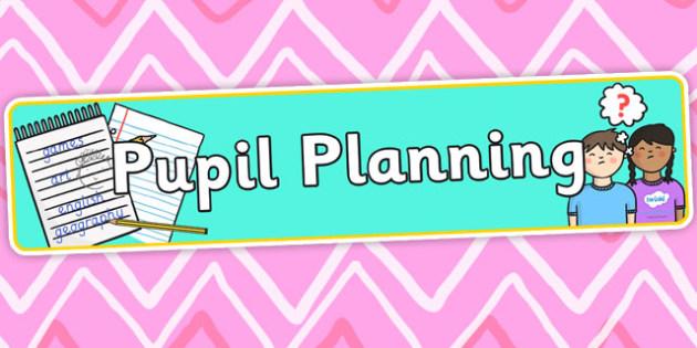 Pupil Planning Board Display Banner - planning, display, banner