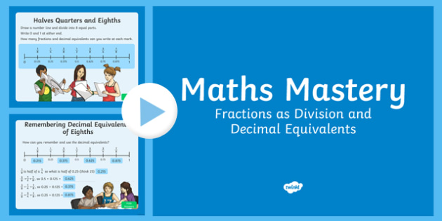 Year 6 Fractions Fractions as Division and Decimal Equivalents Maths Mastery Activities