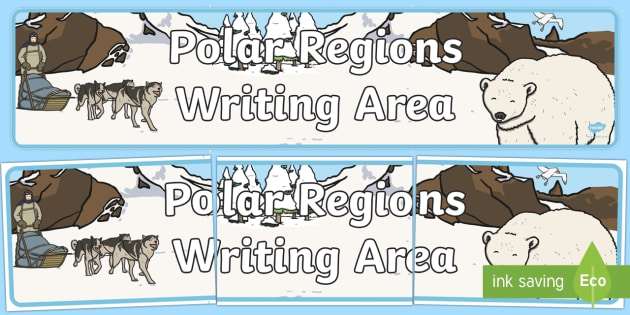 Polar Regions Writing Area Banner - The Arctic, Polar Regions, north pole, south pole, explorers, writing area, display, banner