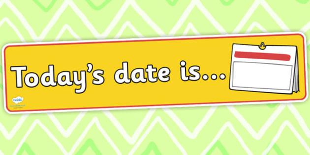 Todays Date Is Display Banner - date, days, banner, header