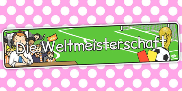 Die Weltmeisterschaft German - german, display, banner