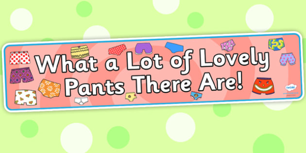 What a Lot of Lovely Pants There Are Display Banner to Support Teaching on Pants - what a lot of lovely pants, pants, display banner, banner for display, banner, header, header display