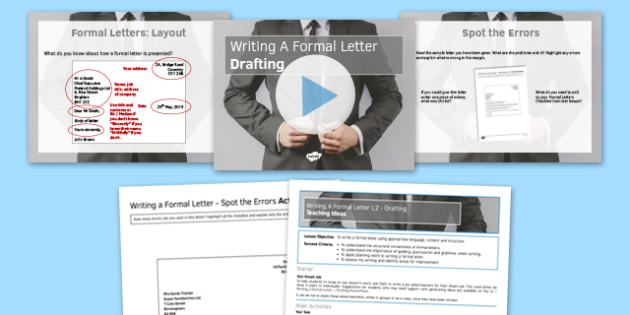 Writing a Formal Letter Lesson 2 Drafting - Formal Letter, Writing, GCSE, Informative, Persuasive, Layout, Drafting, Technical Accuracy, Spelling, Punctuation, Grammar