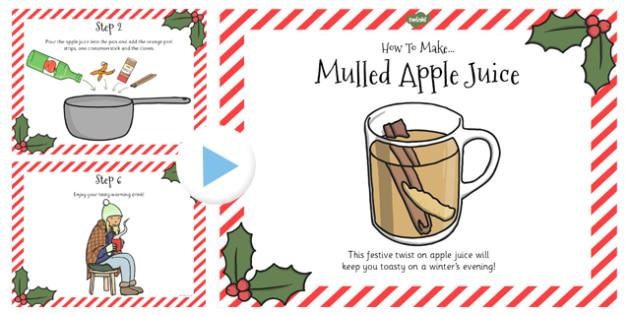 Mulled Apple Juice Recipe PowerPoint - Powerpoints, Apples, Drink