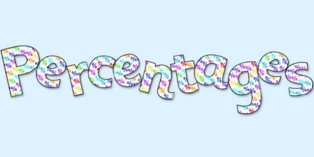 'Percentages' Display Lettering - percentages lettering, percentages, percentages display, percentages themed lettering, percentages title, ks2 math display