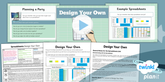 Excel Spreadsheet Skills: Design Your Own Lesson - Year 6 Computing Lesson Pack