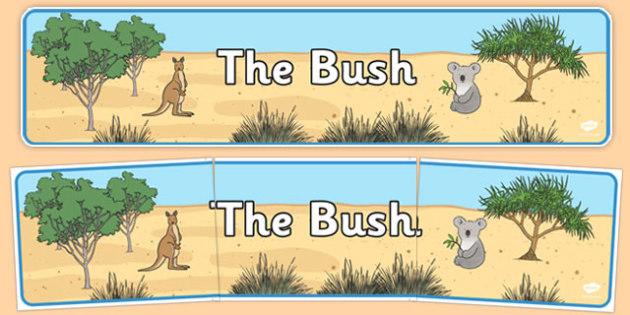 The Bush Display Banner - australia, Science, Year 1, Habitats, Australian Curriculum, The Bush, Living, Living Adventure, Environment, Living Things, Animals, Display Banner