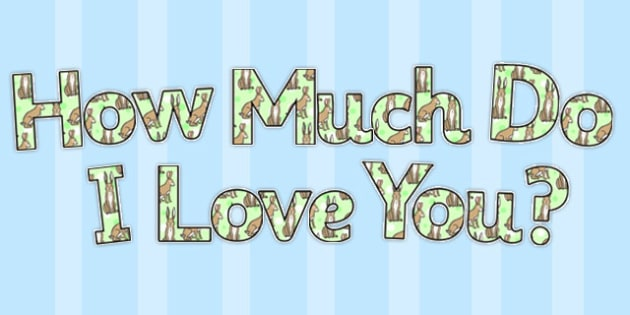 How Much Do I Love You Display Lettering - Much, Love, Display