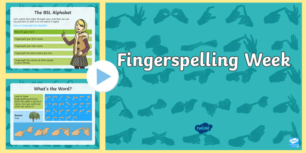 Fingerspelling Week Information PowerPoint - British Sign Language, Fingerspelling, BSL, Sign Support, Deaf Awareness, National Events, Assembly