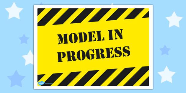 Model In Progress Poster - model, progress, poster, display