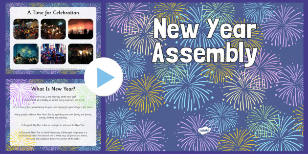 New Year Assembly Presentation and Script - new years eve, assembly, presentation, script