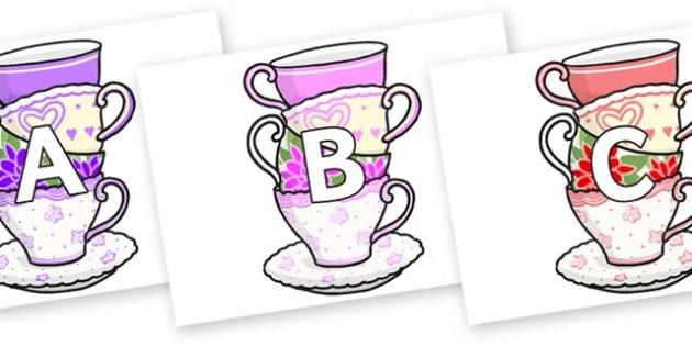 A-Z Alphabet on Teacups - A-Z, A4, display, Alphabet frieze, Display letters, Letter posters, A-Z letters, Alphabet flashcards
