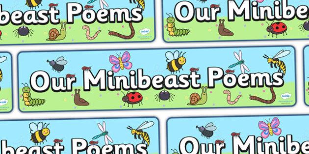Our Minibeast Poems Display Banner - display, banner, display banner, minibeast poems, minibeasts display banner, our minibeast poems, our minibeast acrostic poems, poems banner, poster, sign, classroom display, themed banner
