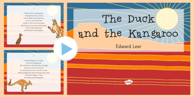 The Duck and the Kangaroo Edward Lear Poem PowerPoint - Edward Lear, poem, poetry, literature, key stage 2, English