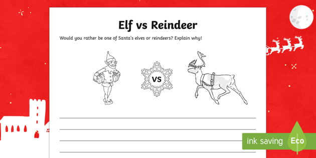 Would You Rather...? Elf vs. Reindeer Writing Activity Sheet