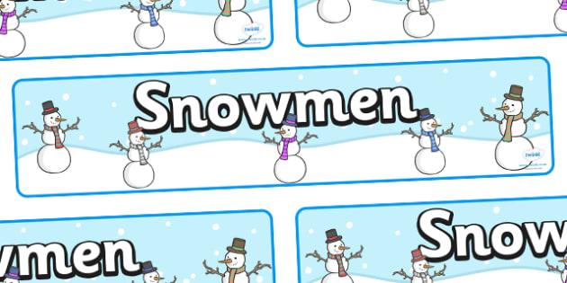 Snowmen Display Banner -  Winter, snowman, display banner, display, winter words, Word card, flashcard, snowflake, snow, winter, frost, cold, ice, hat, gloves, display words