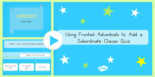 Australia - Using Fronted Adverbials to Add a Subordinate Clause Language Conventions PowerPoint