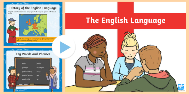 The English Language PowerPoint - Language, England, English, speak, spoken, world, history,
