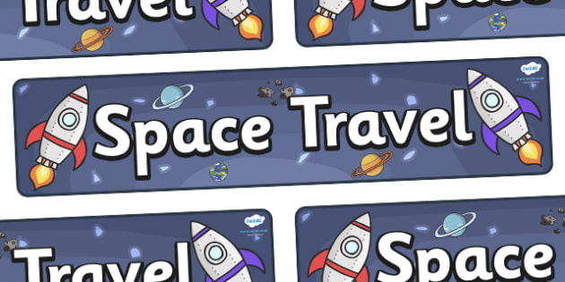 Space Travel Display Banner - display, banner, display banner, space travel display banner, space, outer space, space travel display, rockets, poster, sign, classroom display, themed banner