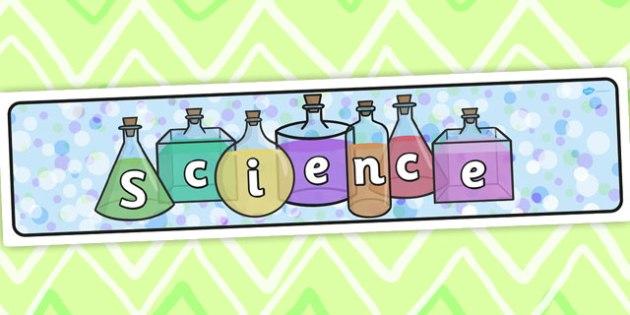 Science On Bottles Display Banner - science display, chemistry