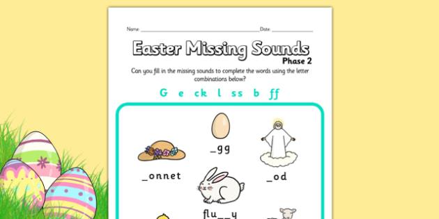 Easter Phase 2 Missing Sounds Worksheet - easter, phase 2, phases