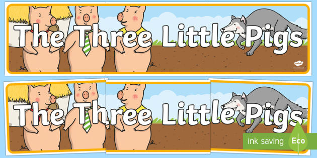 The Three Little Pigs Display Banner - Three little pigs, display banner, A4, traditional tales, tale, fairy tale, pigs, wolf, straw house, wood house, brick house, huff and puff, chinny chin chin