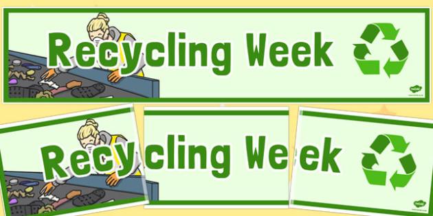 Recycling Week Display Banner - recycling week, display banner
