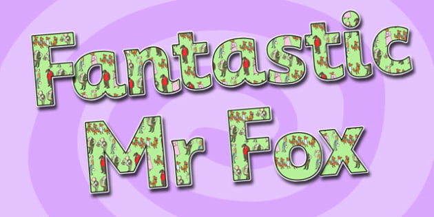 Display Lettering to Support Teaching on Fantastic Mr Fox - fantastic mr fox, themed lettering, display lettering, lettering for display, lettering, display letter, display letters