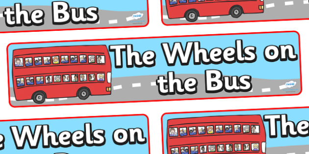 The Wheels on the Bus Display Banner - The Wheels on the Bus, nursery rhyme, banner, rhyme, rhyming, nursery rhyme story, nursery rhymes, transport, bus, Wheels on the Bus resources, wheels onthe bus