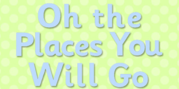 Oh The Places You Will Go Display Lettering - display, lettering