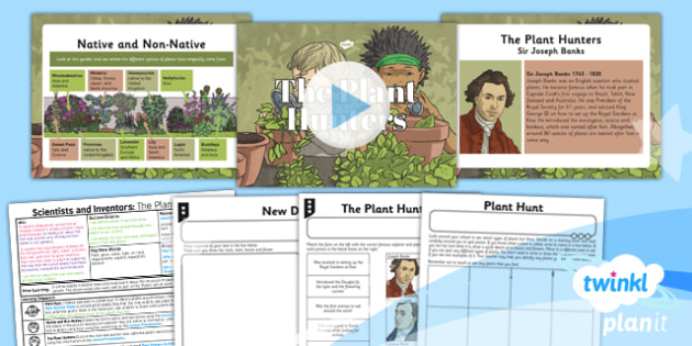PlanIt - Science Year 3 - Scientists and Inventors Lesson 1: The Plant Hunters Lesson Pack - plant, explorer, botanist