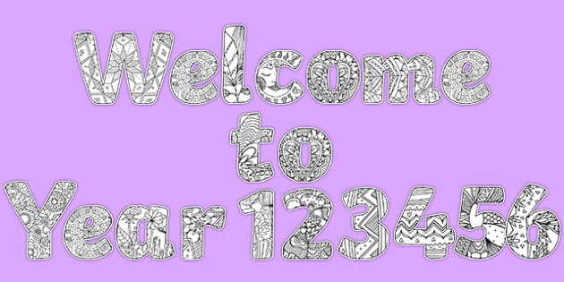 'Welcome to Year 1,2,3...' Mindfulness Colouring Display Lettering